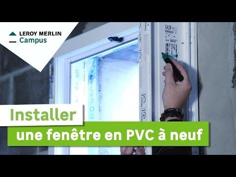 Comment Installer Une Fenêtre Pvc En Neuf Leroy Merlin Youtube