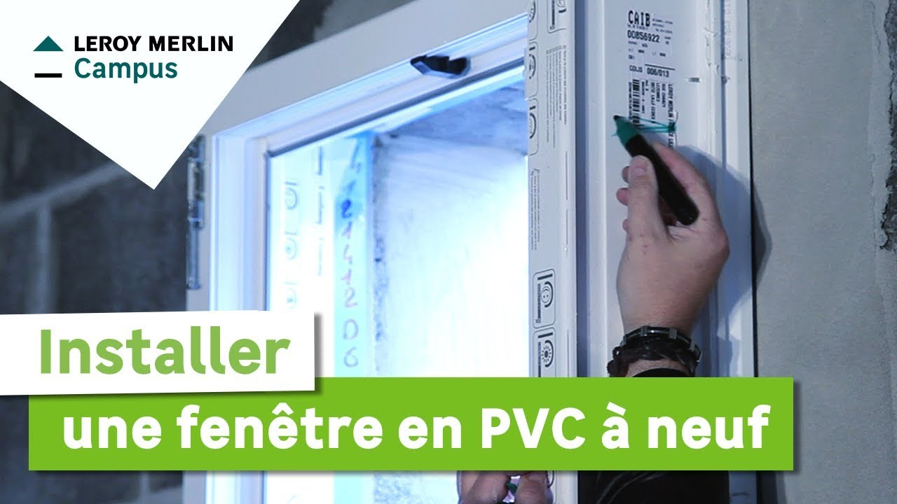 Comment installer une fen tre pvc en neuf leroy merlin for Pose de fenetre alu