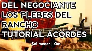 DEL Negociante - Los Plebes del Rancho de Ariel Camacho - Tutorial - ACORDES