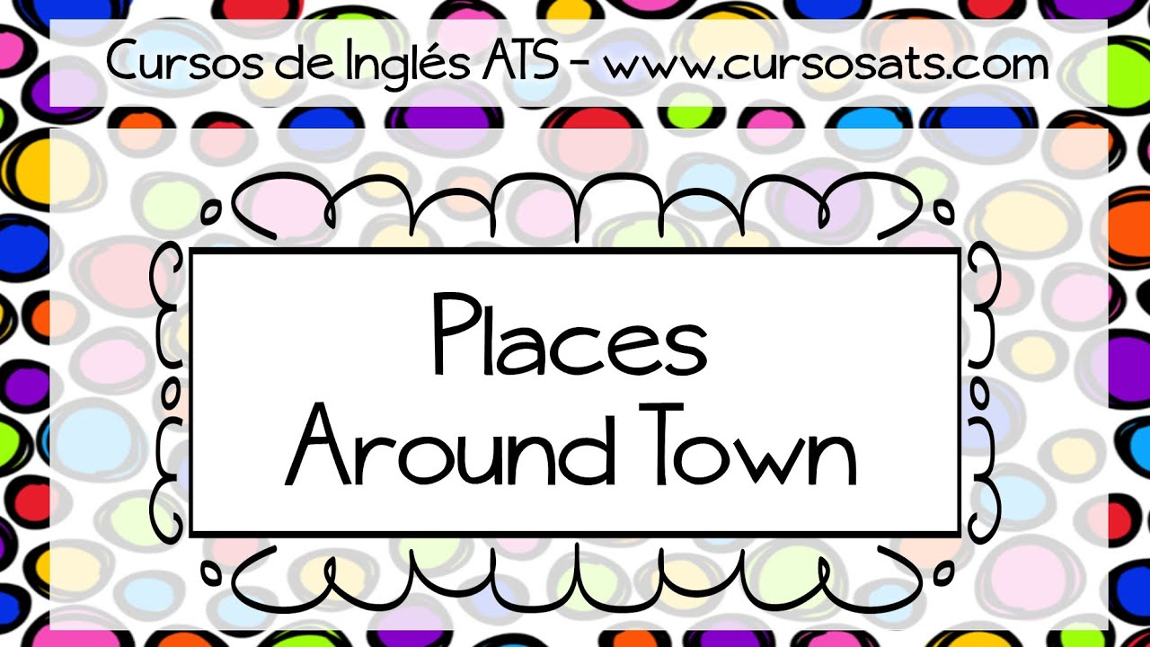 VOCABULARY: PLACES AROUND TOWN - YouTube