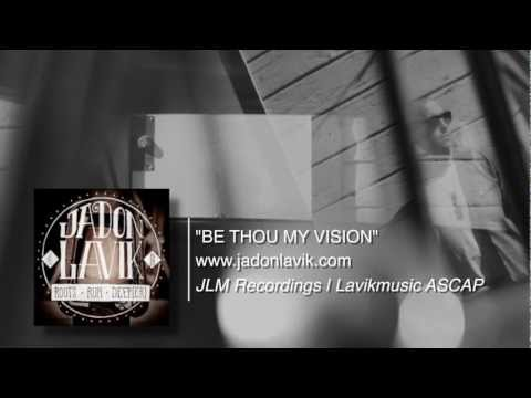 Jadon Lavik -Be Thou My Vision - (Official Lyric Video)