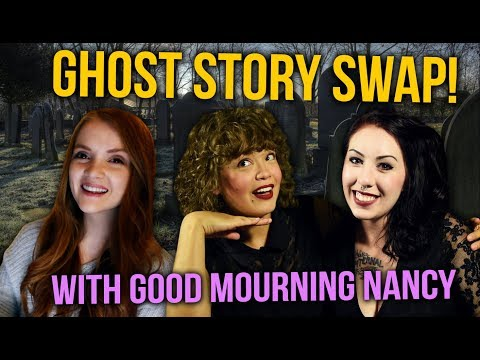 Ghost Story & Urban Legend SWAP!  with Good Mourning Nancy Podcast!