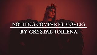 The Weeknd - Nothing Compares (Crystal Joilena Cover)