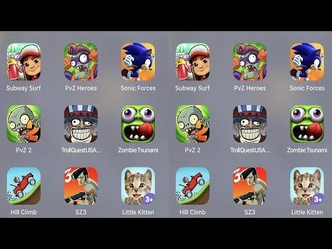 Subway Surfer,PVZ Heroes,Sonic Forces,Sonic Dash,PVZ 2,Troll Quest USA,Zombie Tsunami