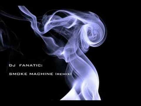 Dj Fanatic - Smoke Machine