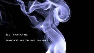 Dj Fanatic - Smoke Machine