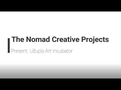 The Nomad Creative Porjects present Užupis Art Incubator
