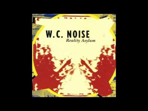 WC Noise - Reality Asylum