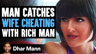 Husband Catches His Wife Cheating With A Rich Man, Ending Is Shocking | Dhar Mann