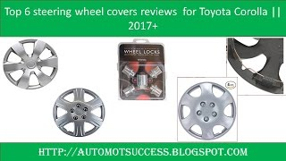 Top 6 steering wheel covers reviews for Toyota Corolla    2017+