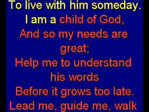 I am a child of God,