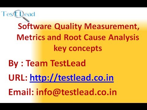 Software Quality Measurement,  Metrics and Root Cause Analysis key concepts