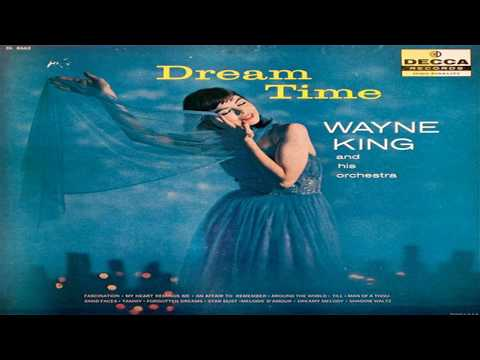 Wayne King and his Orchestra   Dream Time GMB