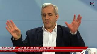 AKP-MHP ittifakı ve Kürtler Konuk: Müfit Yüksel
