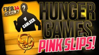 FIFA 14| HUNGER GAMES PINK SLIPS| SEASON 2| IF CAULKER