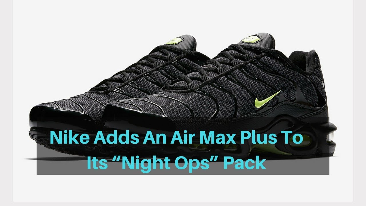 """First look at Nike Adds An Air Max Plus To Its """"Night Ops"""" Pack ... c69788b3b"""