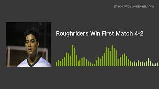 Roughriders Win First Match 4-2