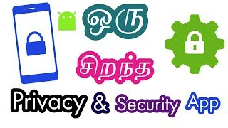 Best Privacy and Security App for Android Device|Tamil Tech Ginger