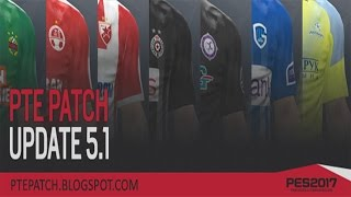 PTE Patch Update 5.1 Install Tutorial + Ingame Preview - Pro Evolution Soccer 2017 (PES 2017) PC