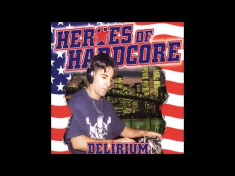 Heroes of Hardcore DJ Delirium The American Edition