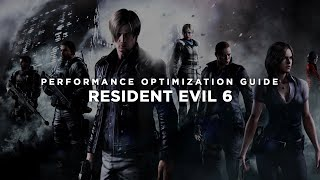 Resident Evil 6 / Biohazard 6 - How To Fix Lag/Get More FPS and Improve Performance