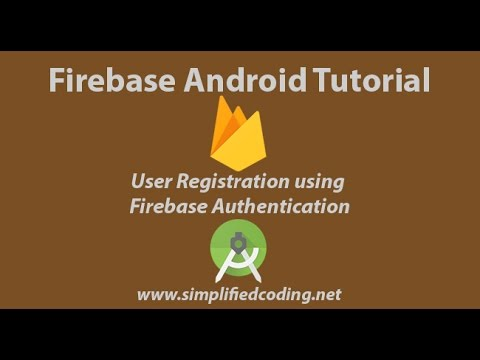 Firebase Android Tutorial - Part 1 - User Registration