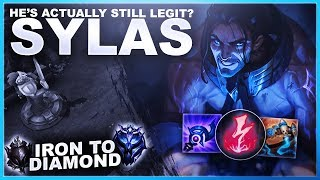 SYLAS IS ACTUALLY LEGIT? - Iron to Diamond | League of Legends