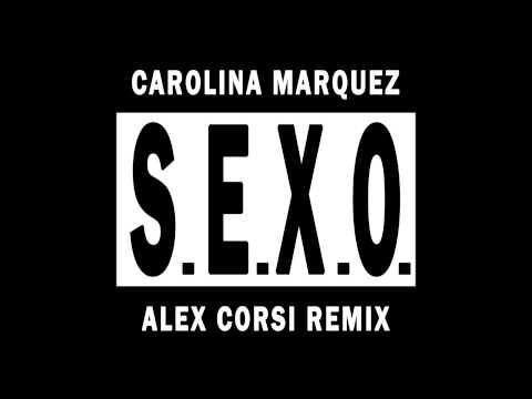 Carolina Marquez - S.E.X.O. (Alex Corsi Remix)