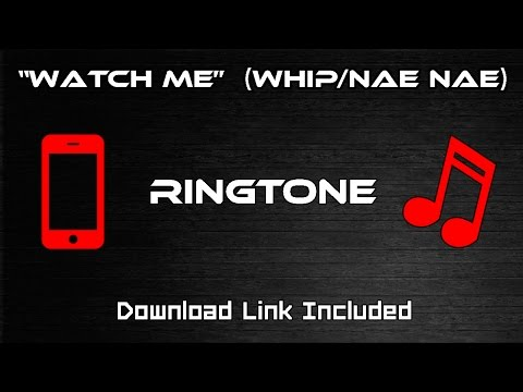 """""""Watch Me"""" (Whip/Nae Nae) - Ringtone - (DOWNLOAD LINK INCLUDED)"""