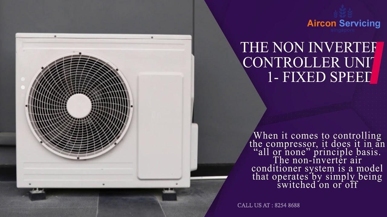 Inverter Vs Non-Inverter Air Conditioner Unit - Singapore