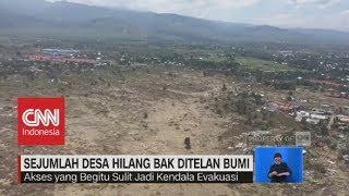 Sejumlah Desa Hilang Bak Ditelan Bumi Pascagempa & Tsunami Sulteng