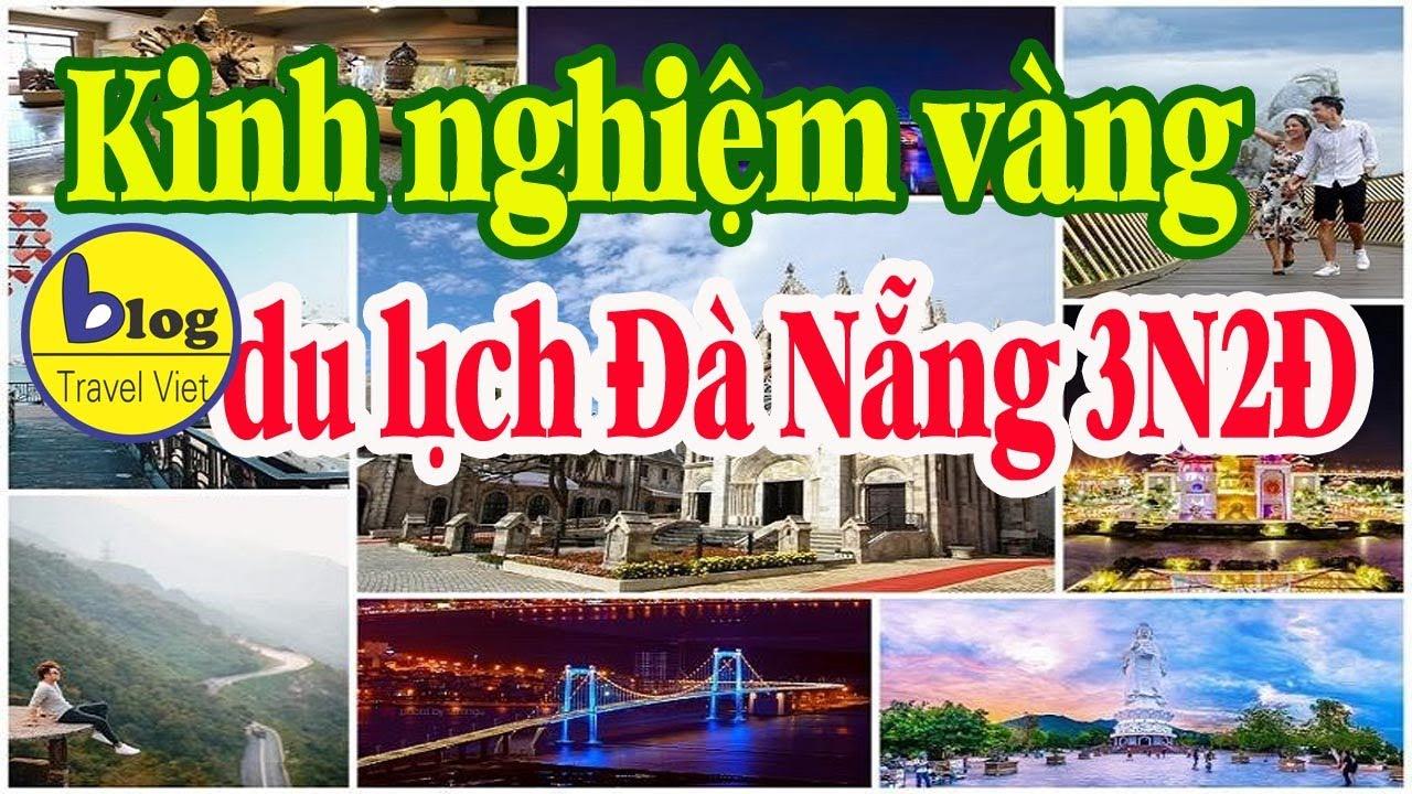Du lịch Đà Nẵng 3 ngày 2 đêm 2020 kinh nghiệm nhất định phải biết