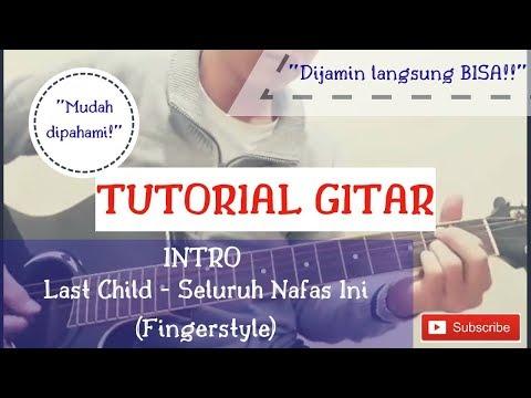 Tutorial Guitar INTRO Last Child - Seluruh Nafas Ini (fingerstyle)
