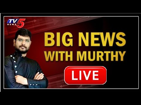 LIVE: Big News With TV5 Murthy | Special Live Show | TV5 LIVE from YouTube · Duration:  3 hours 24 minutes 56 seconds