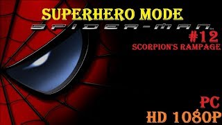 SPIDERMAN THE MOVIE (2002)PC HD 1080P – PART 12 - SCORPION'S RAMPAGE