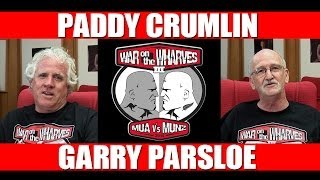 Paddy Crumlin & Garry Parsloe Introduce War On The Wharves 3