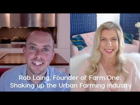 Entrepreneur Rob Laing, Founder of Farm.One: Shaking up the Urban Farming Industry