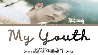 GOT7 – My Youth (Jinyoung Solo) (Color Coded Lyrics/Han/Rom/Eng/Pt-Br)