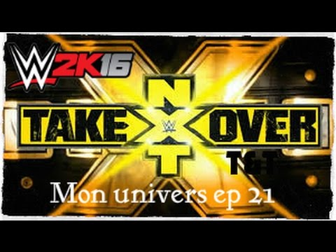 WWE 2K16 Mon Univers ep 21 NXT Take Over T&T