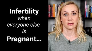 Infertility when everyone else is pregnant...