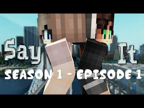 "Say It - ""Promises"" {Season 1 - Ep.1} - [Minecraft Roleplay]"