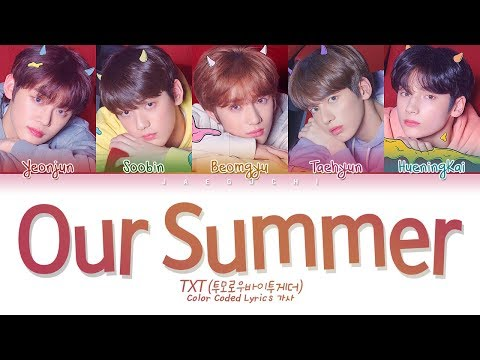 TXT (투모로우바이투게더) - Our Summer (Color Coded Lyrics Eng/Rom/Han/가사) Mp3