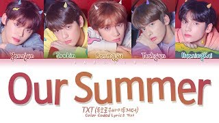 TXT (투모로우바이투게더) - Our Summer (Color Coded Lyrics Eng/Rom/Han/가사)