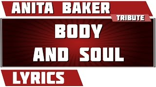 Body And Soul - Anita Baker tribute - Lyrics