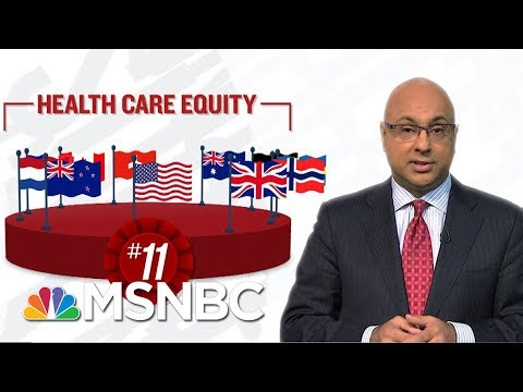 For Facts Sake:  U.S. Health Care Lags Others   Velshi & Ruhle   MSNBC