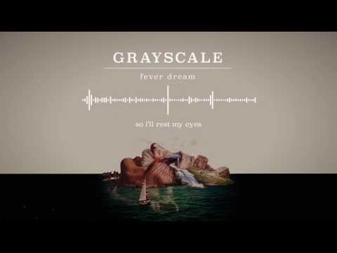 Grayscale - Fever Dream