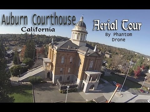 Auburn California Courthouse - By Drone
