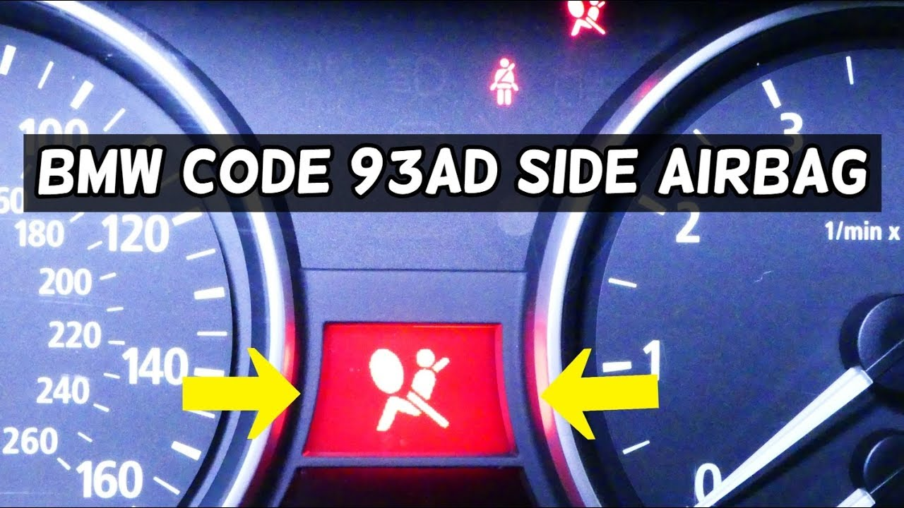 BMW CODE 93AD SIDE AIRBAG RIGHT AIRBAG LIGHT