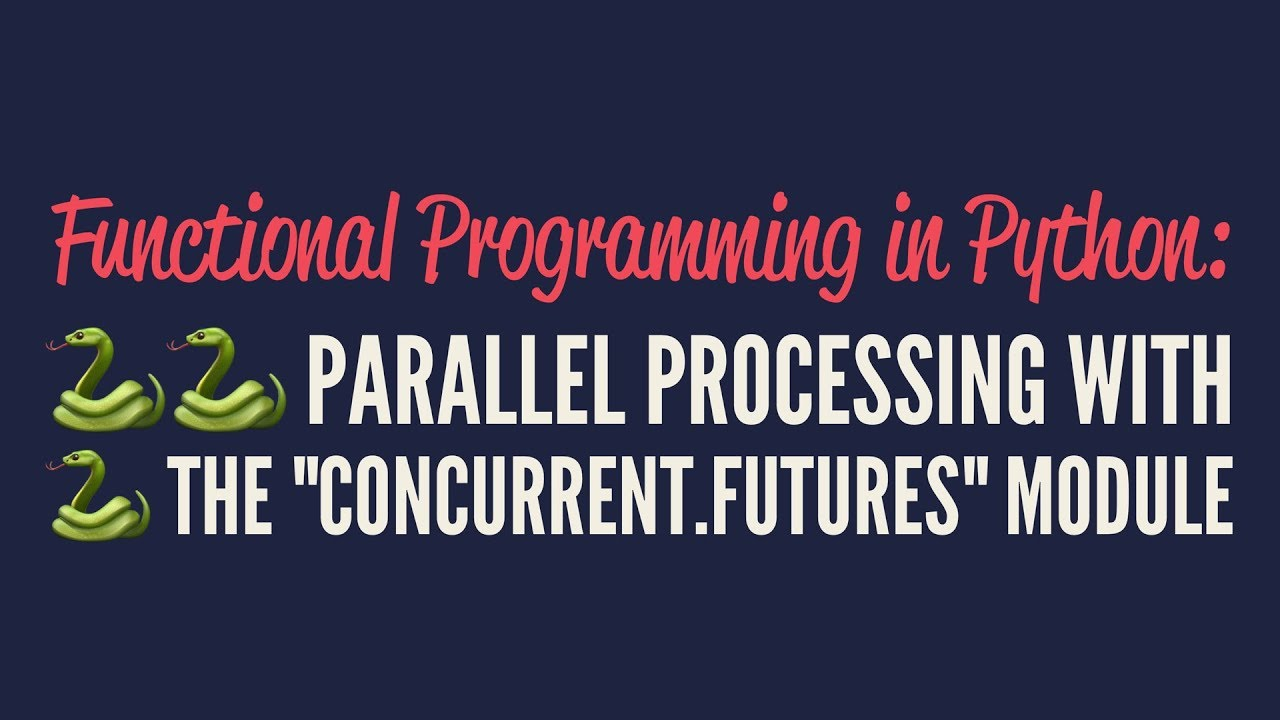 Functional Programming in Python: Parallel Processing with `multiprocessing`