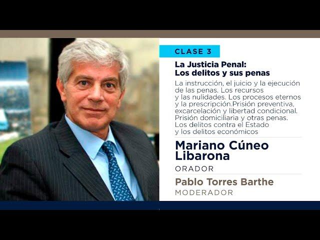 La Justicia Penal -  Mariano Cúneo Libarona | Hablemos de Justicia - Clase 3